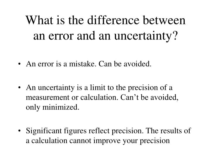 What is the difference between an error and an uncertainty?