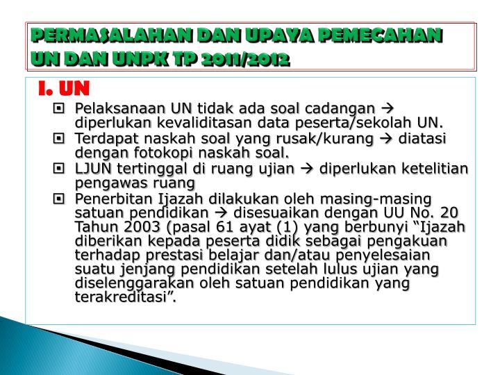 PERMASALAHAN DAN UPAYA PEMECAHAN UN DAN UNPK TP 2011/2012