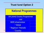 trust fund option 2