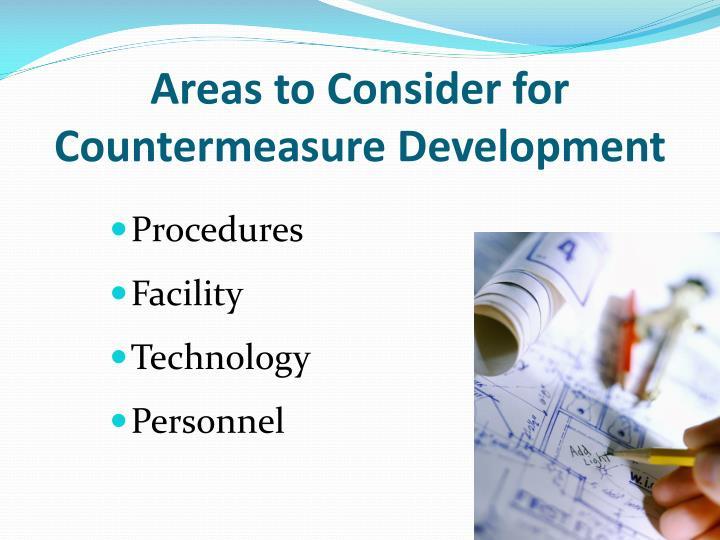 Areas to Consider for Countermeasure Development