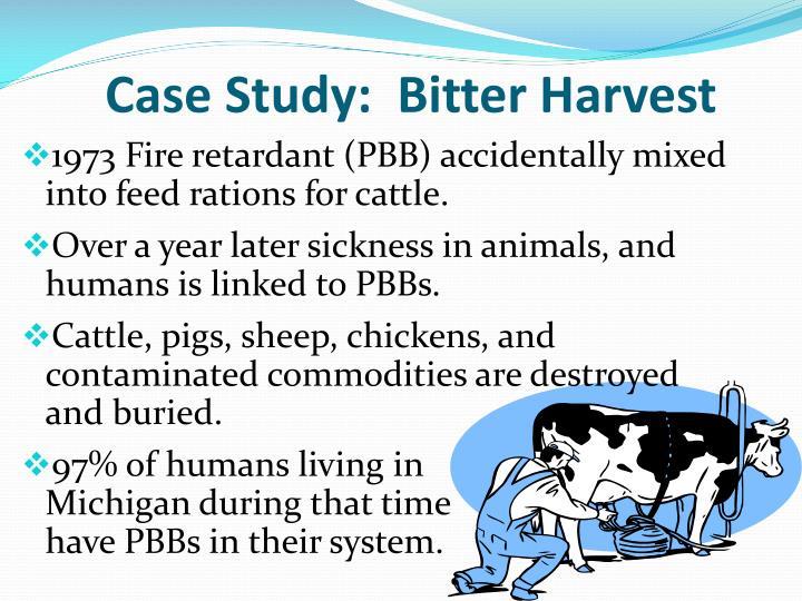 Case Study:  Bitter Harvest