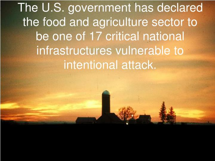 The U.S. government has declared the food and agriculture sector to be one of 17 critical national i...