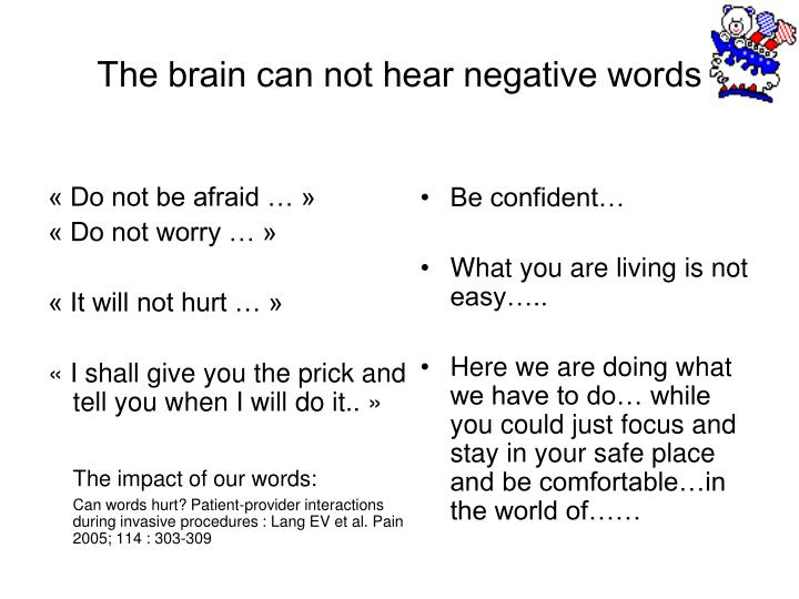 The brain can not hear negative words