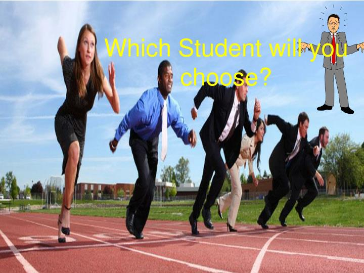 Which Student will you choose?