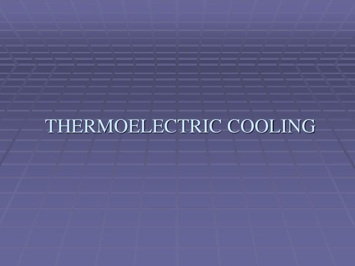 thermoelectric cooling n.