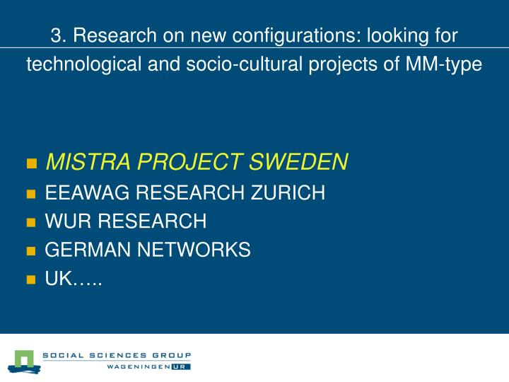 3. Research on new configurations: looking for technological and socio-cultural projects of MM-type