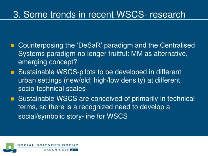 3. Some trends in recent WSCS- research