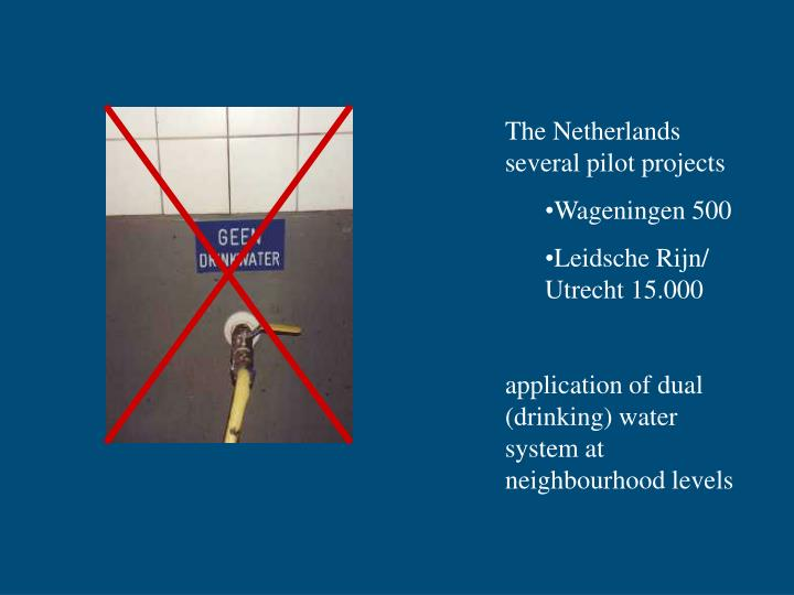 The Netherlands several pilot projects