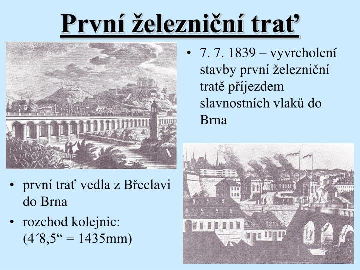 první trať vedla z Břeclavi do Brna