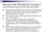 beyond the rendering equation out scattering extinction coefficient and albedo