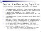 beyond the rendering equation out scattering extinction coefficient and albedo2