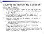 beyond the rendering equation volume emission