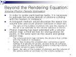 beyond the rendering equation volume photon density estimation