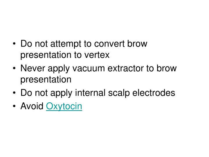 Do not attempt to convert brow presentation to vertex