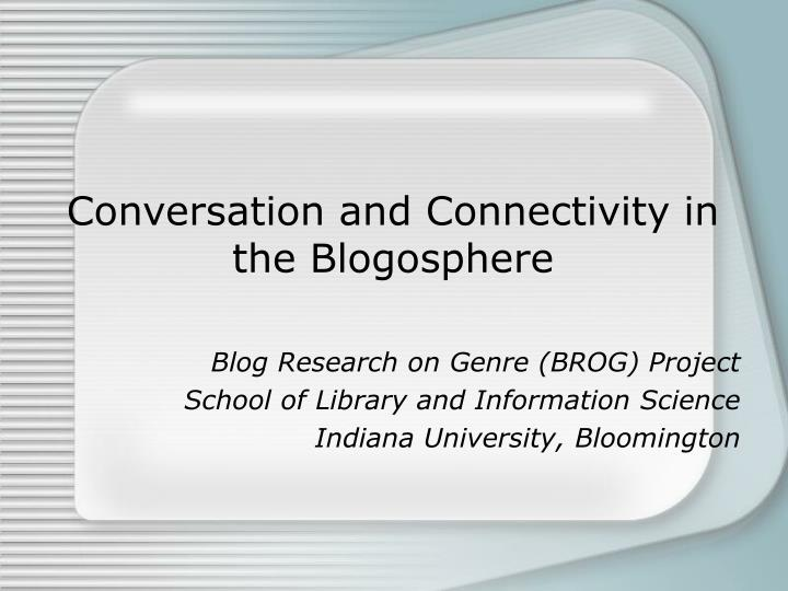 conversation and connectivity in the blogosphere n.