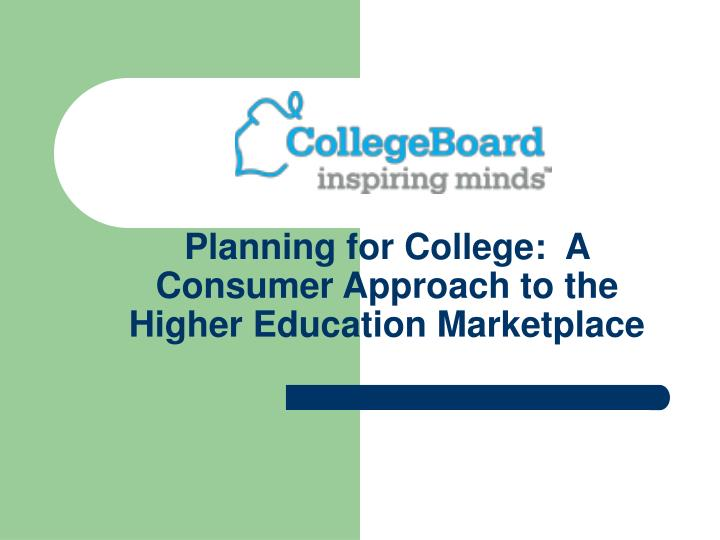 planning for college a consumer approach to the higher education marketplace n.