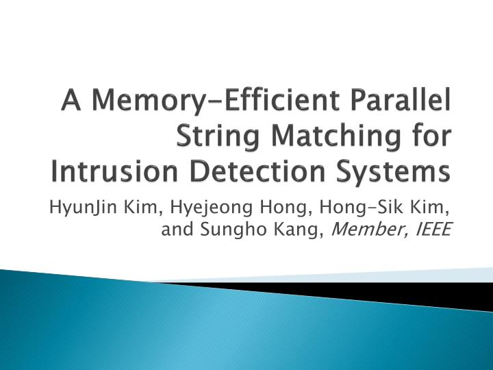 A memory efficient parallel string matching for intrusion detection systems