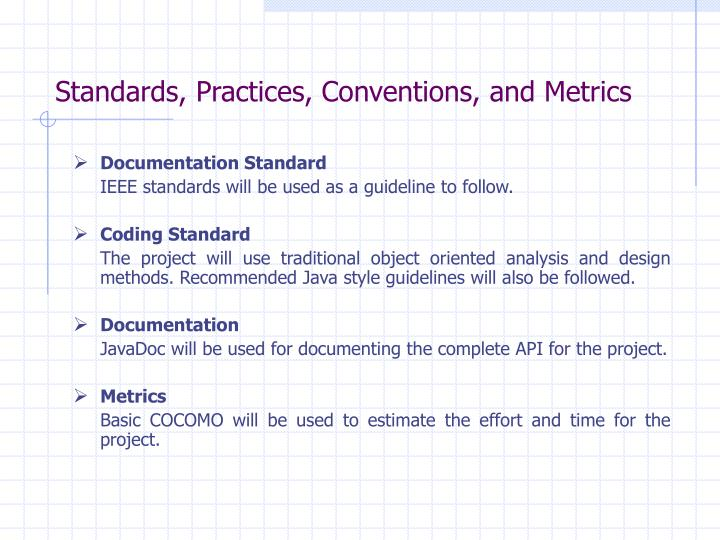 Standards, Practices, Conventions, and Metrics