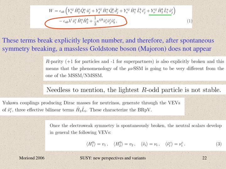 These terms break explicitly lepton number, and therefore, after spontaneous symmetry breaking, a massless Goldstone boson (Majoron) does not appear