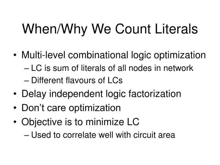 When why we count literals