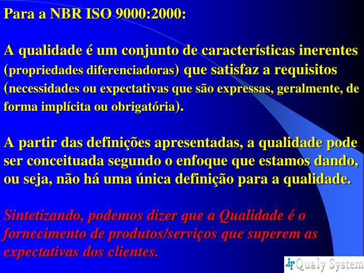 Para a NBR ISO 9000:2000: