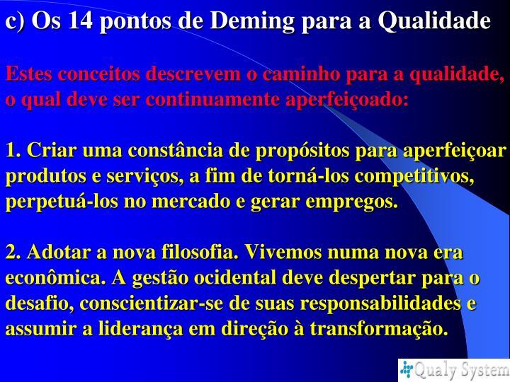c) Os 14 pontos de Deming para a Qualidade
