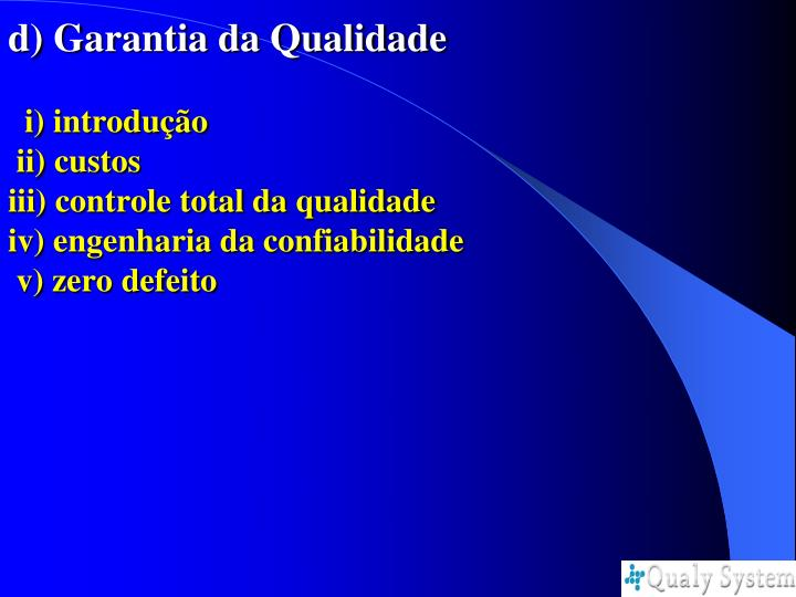 d) Garantia da Qualidade