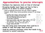approximations to precise interrupts