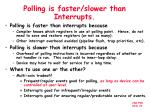 polling is faster slower than interrupts
