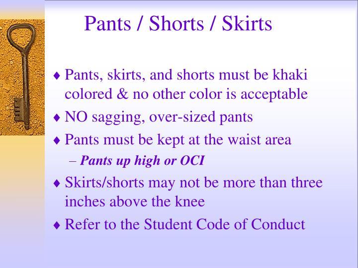 Pants / Shorts / Skirts