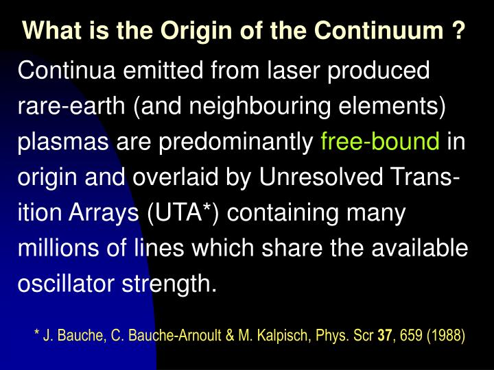 What is the Origin of the Continuum ?
