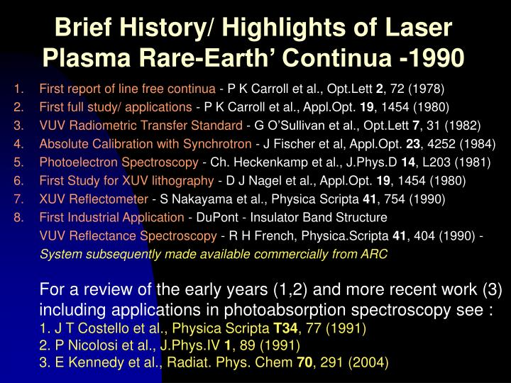 Brief History/ Highlights of Laser Plasma Rare-Earth' Continua -1990