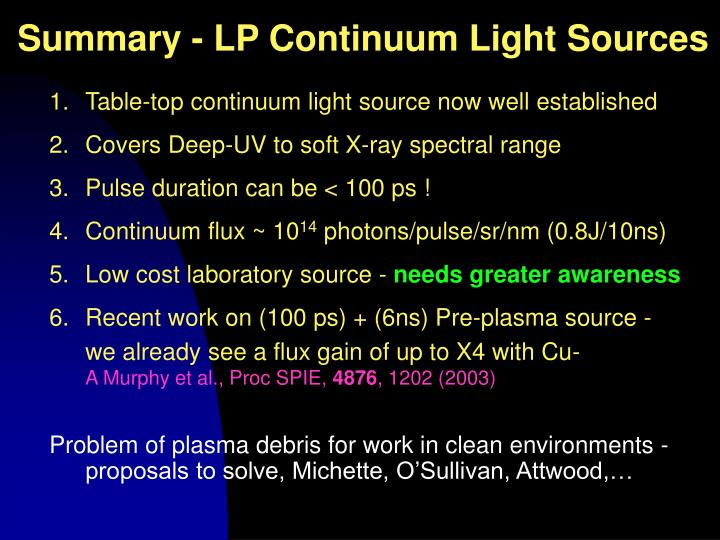 Summary - LP Continuum Light Sources