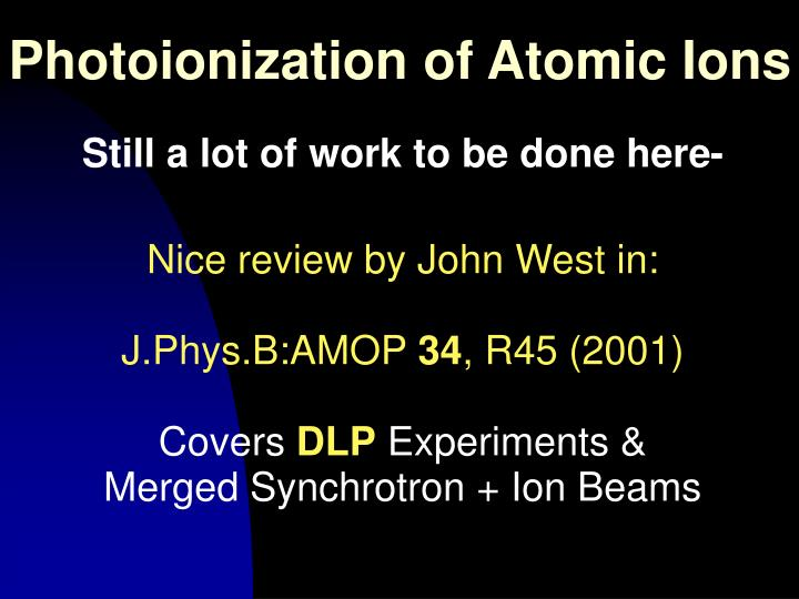 Photoionization of Atomic Ions