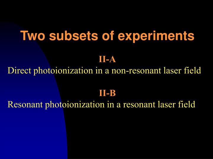 Two subsets of experiments