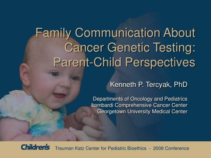 family communication about cancer genetic testing parent child perspectives n.