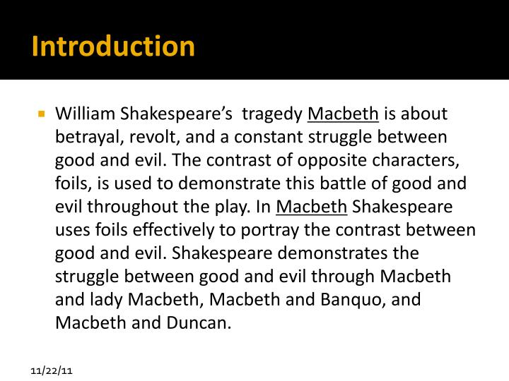 the contrasts of nature used in shakespeares play macbeth A review of of philosophers and kings: political philosophy in shakespeare's ' macbeth' and 'king lear', by leon harold craig lmost 40 years ago lear's vantage point in nature finally yields him an adequate understanding of man, and brings him, albeit too late to be of much use, to political philosophy.