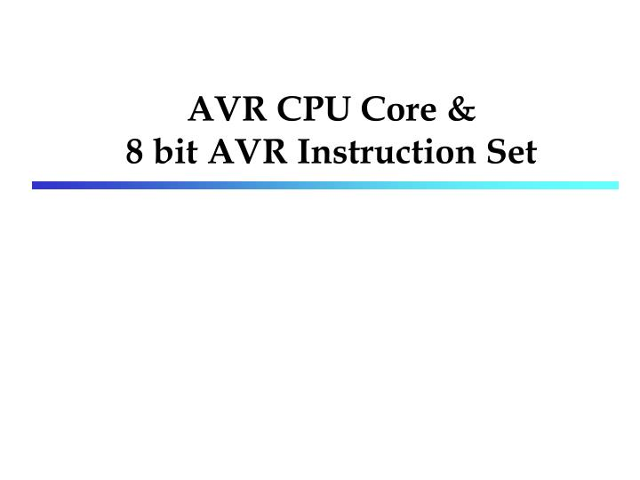 Ppt Avr Cpu Core 8 Bit Avr Instruction Set Powerpoint