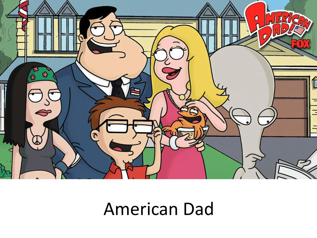 American Dad ppt - american dad powerpoint presentation, free download