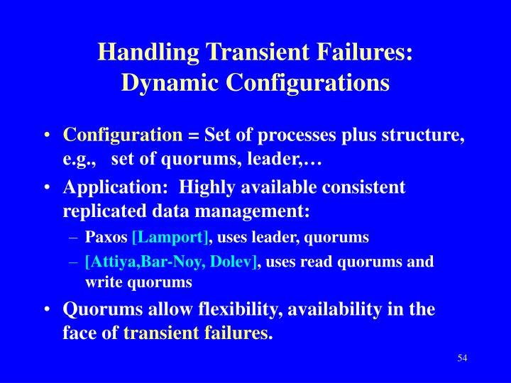 Handling Transient Failures:  Dynamic Configurations