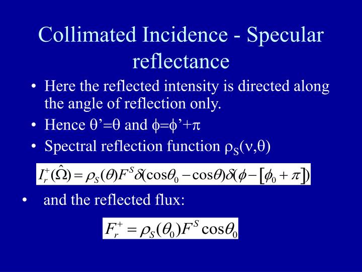 Collimated Incidence - Specular reflectance