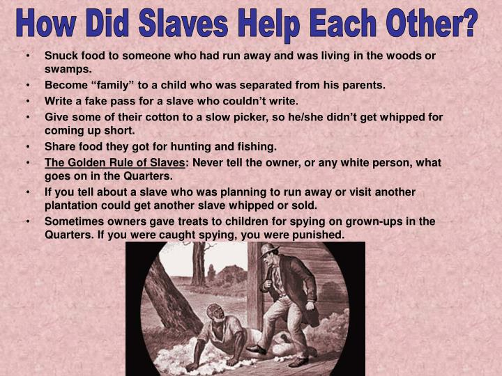How Did Slaves Help Each Other?
