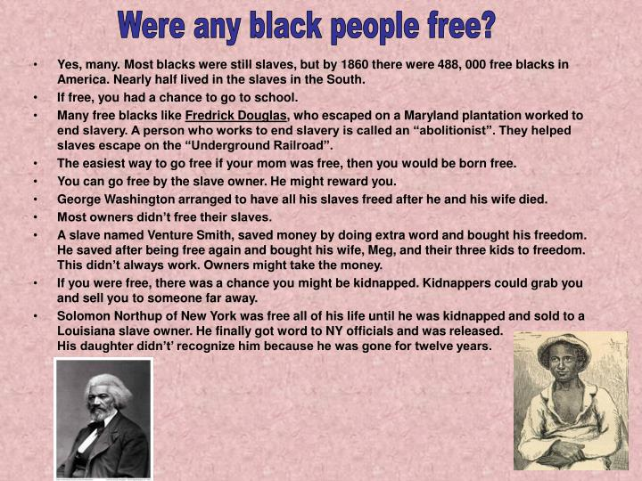 Were any black people free?