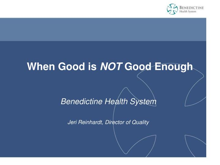 when good is not good enough n.