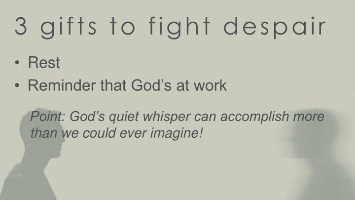 3 gifts to fight despair