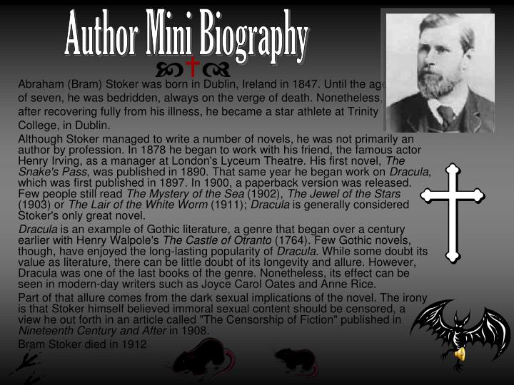 an introduction to the life of bram stoker This is a story which was created in the mind of bram stoker from where he builds up the play and his fictional characters the story takes us to a fictional world were vampires exist according to the story, a vampire is depicted as a creature that relies on the blood of a human being for it to live.