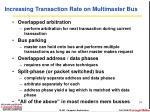 increasing transaction rate on multimaster bus
