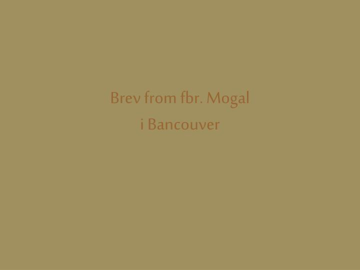 brev from fbr mogal i bancouver n.