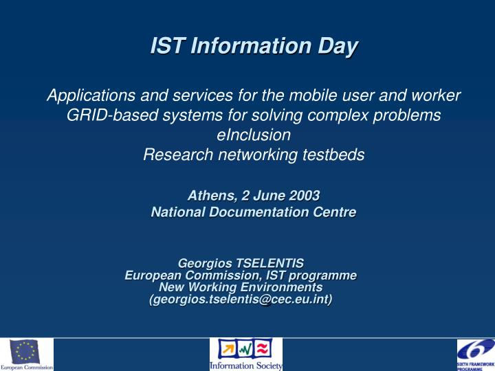 PPT - Georgios TSELENTIS European Commission, IST programme
