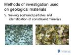 methods of investigation used on geological materials4